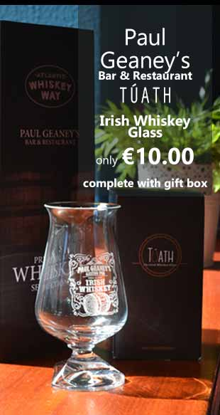Tuath Whiskey Glass at Paul Geaney's Bar & Restaurant Dingle Wild Atlantic Way