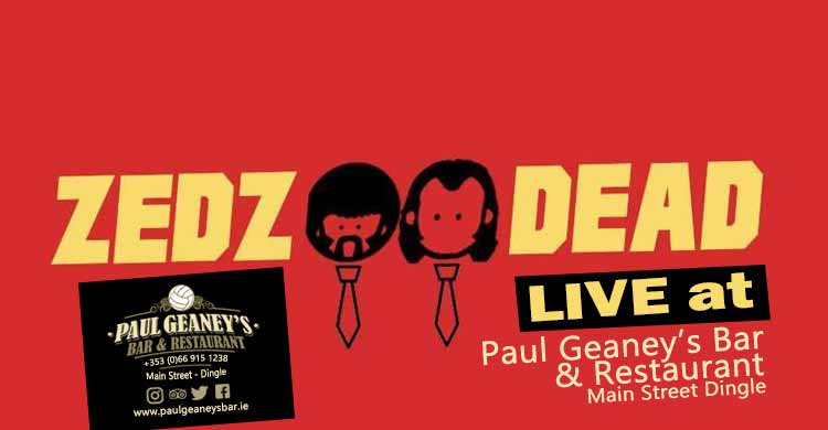 Zedz Dead Live Music at Paul Geaney's Bar Restaurant Dingle Wild Atlantic Way